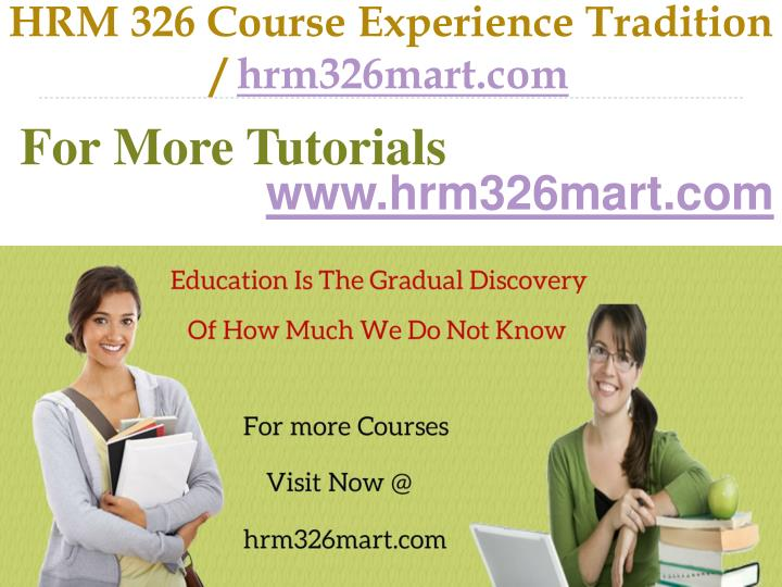 Hrm 326 course experience tradition hrm326mart com