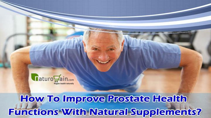 How to improve prostate health functions with natural supplements
