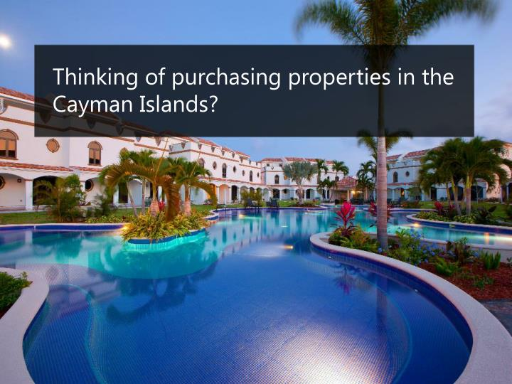 Thinking of purchasing properties in the Cayman Islands?