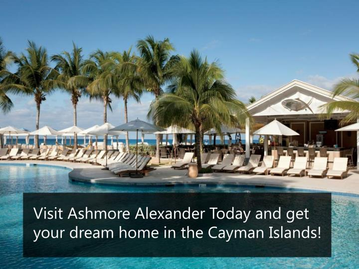 Visit Ashmore Alexander Today and get your dream home in the Cayman Islands!