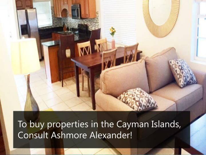 To buy properties in the Cayman Islands, Consult Ashmore Alexander!