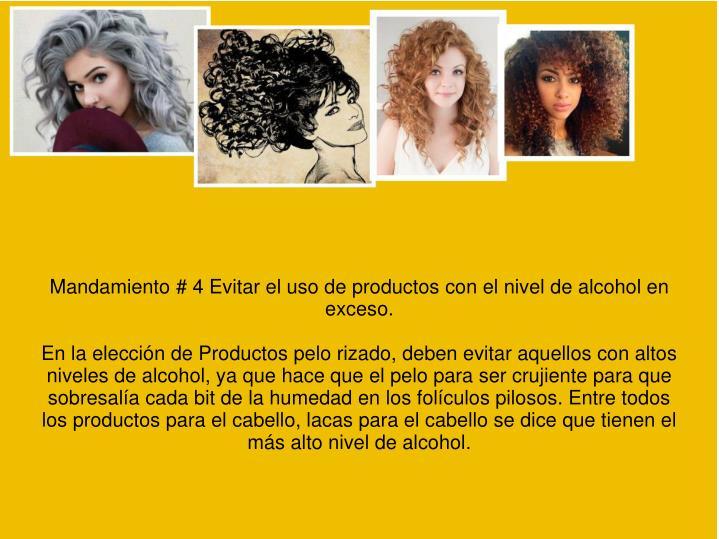 Mandamiento # 4 Evitar el uso de productos con el nivel de alcohol en exceso.