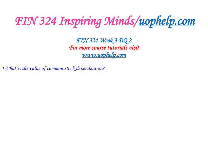 FIN 324 Inspiring Minds/