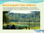 khecheopalri lake 34kms