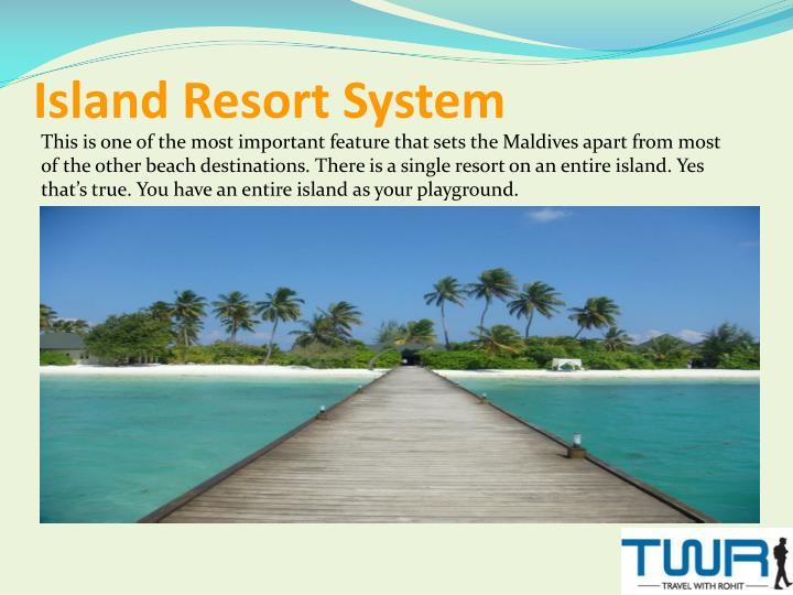 Island Resort System