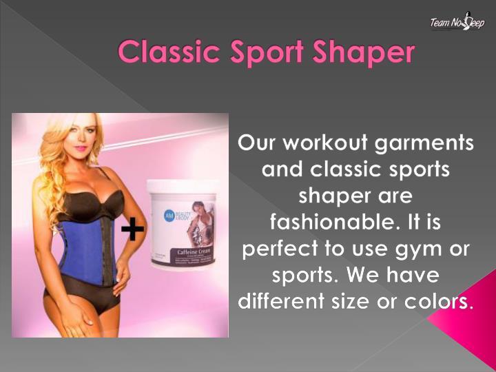 Classic Sport Shaper