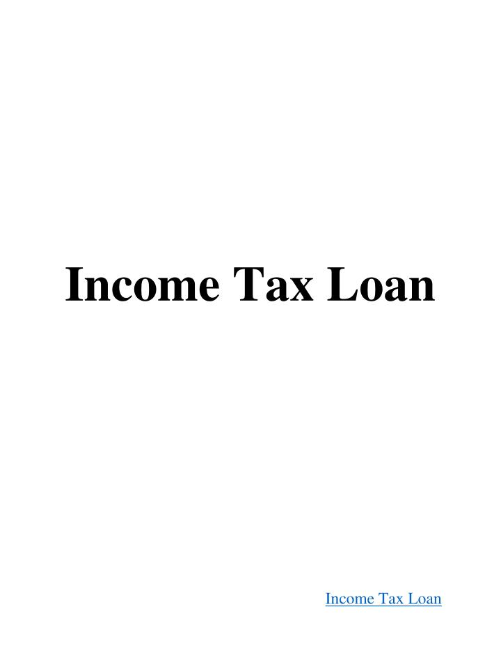Income Tax Loan