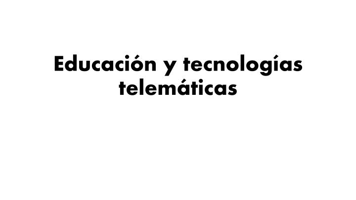 Educaci n y tecnolog as telem ticas
