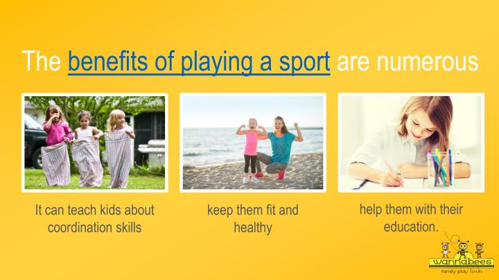 The benefits of playing a sport are numerous
