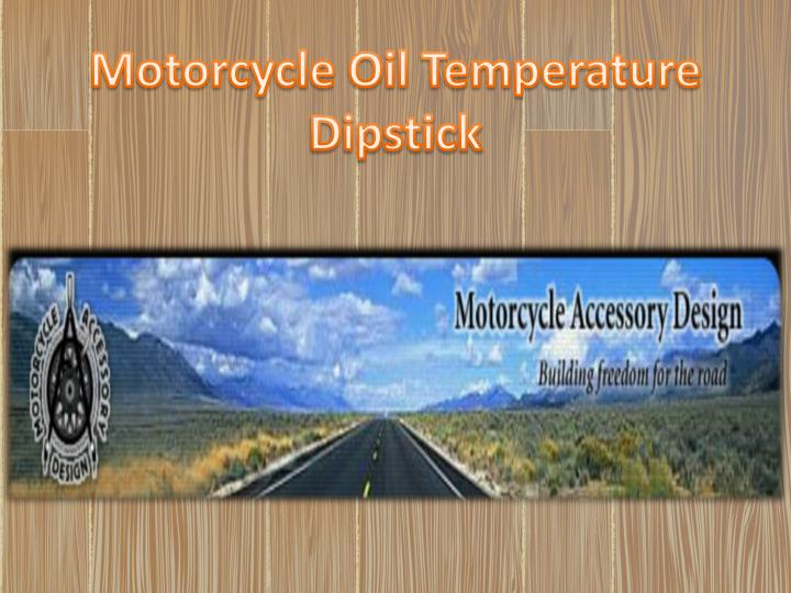 Motorcycle Oil Temperature Dipstick