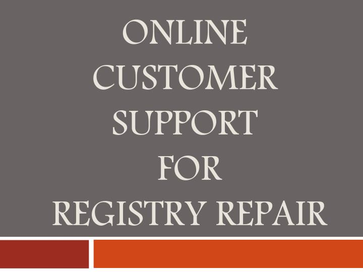 Online customer support for registry repair