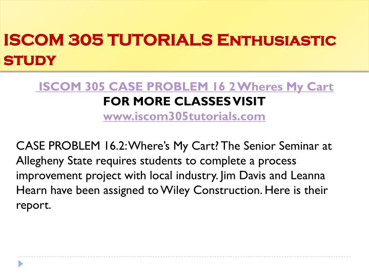ISCOM 305 TUTORIALS Enthusiastic study