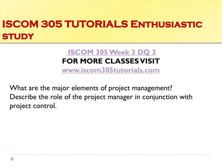 ISCOM 305 TUTORIALS Enthusiastic study