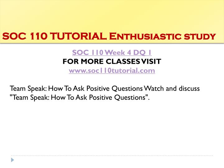 SOC 110 TUTORIAL Enthusiastic study