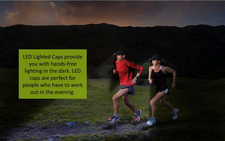 LED Lighted Caps provide