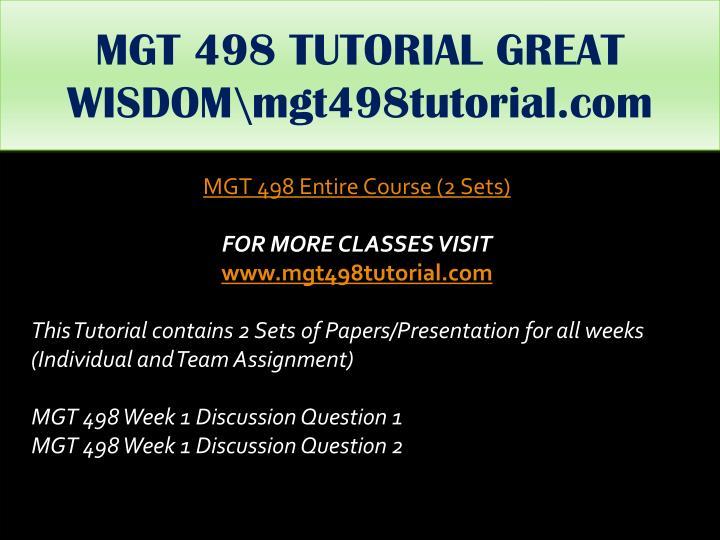 MGT 498 TUTORIAL GREAT WISDOM\mgt498tutorial.com