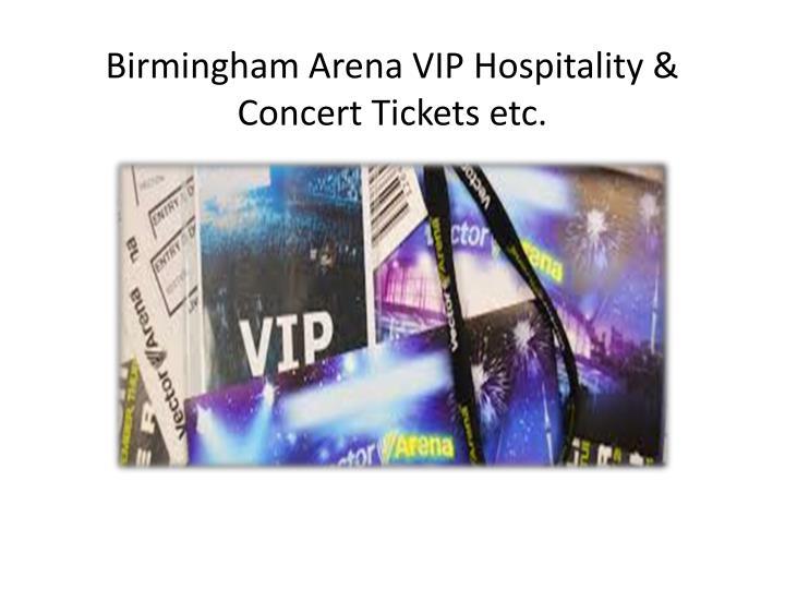Birmingham Arena VIP Hospitality & Concert Tickets etc.