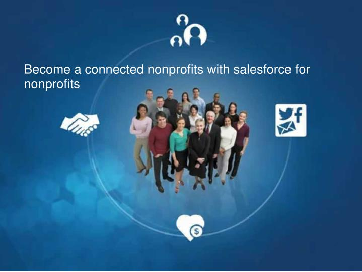 Become a connected nonprofits with salesforce for nonprofits