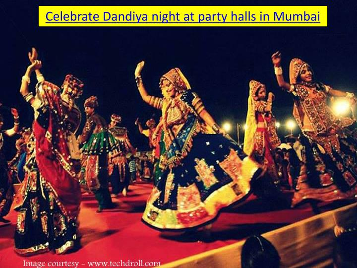 Celebrate Dandiya night at party halls in Mumbai