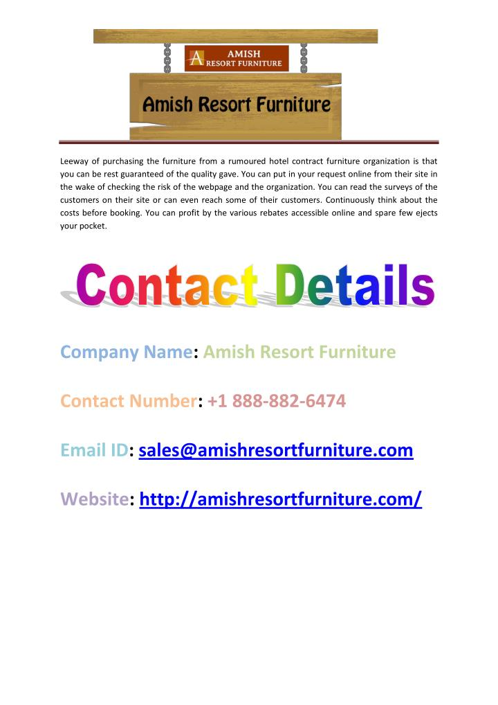 Leeway of purchasing the furniture from a rumoured hotel contract furniture organization is that