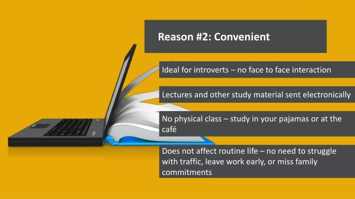 Reason #2: Convenient