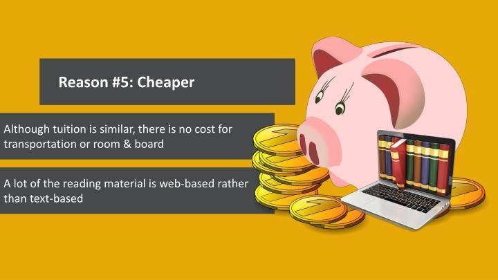 Reason #5: Cheaper