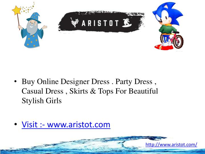 Buy Online Designer Dress . Party Dress , Casual Dress , Skirts & Tops For Beautiful Stylish Girls