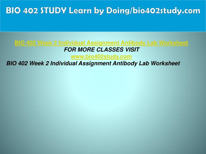 BIO 402 STUDY Learn by Doing/bio402study.com