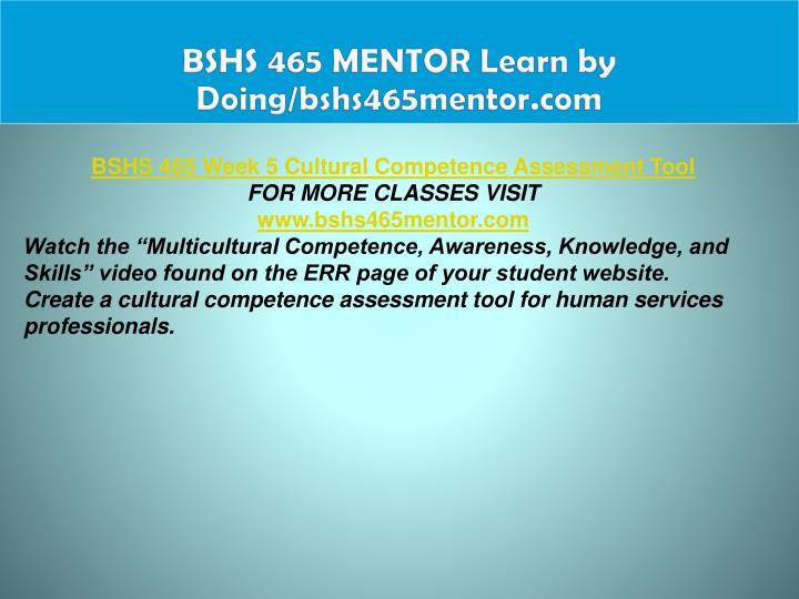 BSHS 465 MENTOR Learn by Doing/bshs465mentor.com