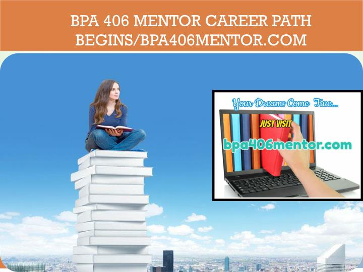 Bpa 406 mentor career path begins bpa406mentor com