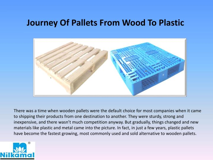 J ourney o f p allets f rom wood to plastic