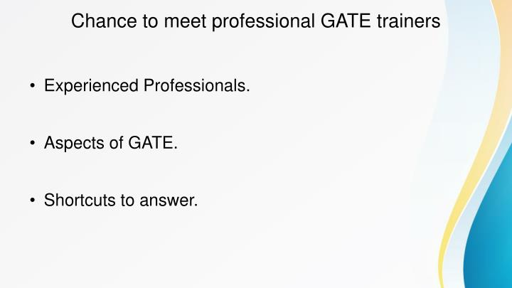Chance to meet professional gate trainers