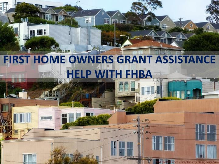 FIRST HOME OWNERS GRANT ASSISTANCE HELP WITH FHBA