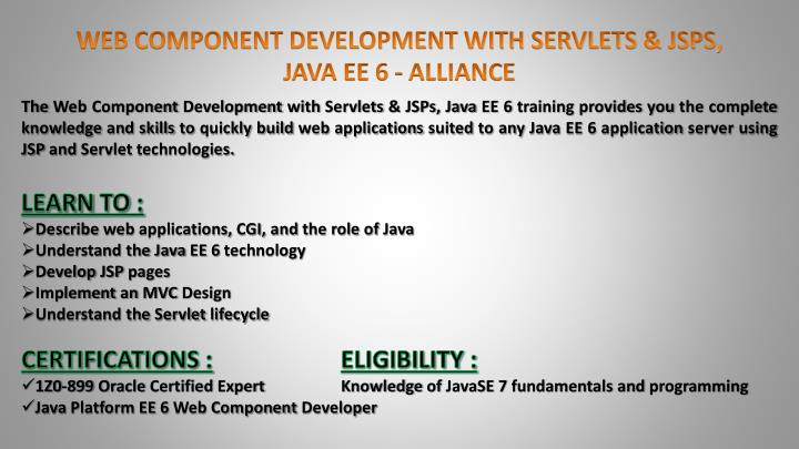 WEB COMPONENT DEVELOPMENT WITH SERVLETS & JSPS, JAVA EE 6 -