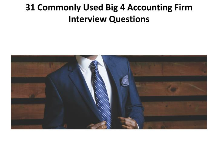 31 Commonly Used Big 4 Accounting Firm Interview Questions