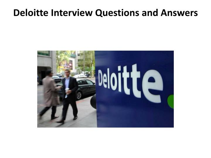 Deloitte interview questions and answers