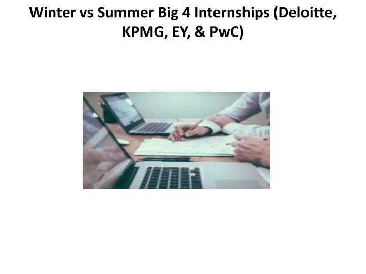 Winter vs summer big 4 internships deloitte kpmg ey pwc
