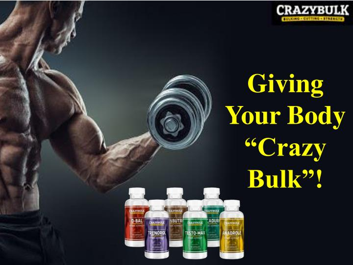 "Giving Your Body ""Crazy Bulk""!"