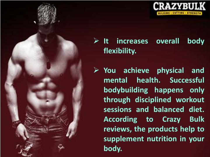 It increases overall body flexibility.