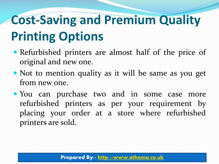 Cost saving and premium quality printing options