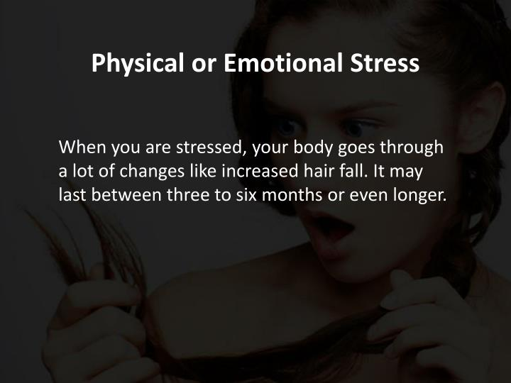 Physical or Emotional Stress