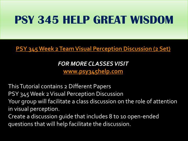 PSY 345 HELP GREAT WISDOM