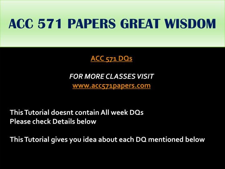 ACC 571 PAPERS GREAT WISDOM