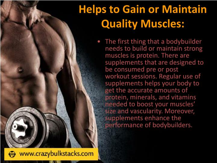 Helps to gain or maintain quality muscles