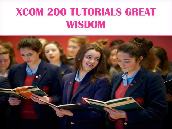 XCOM 200 TUTORIALS GREAT WISDOM