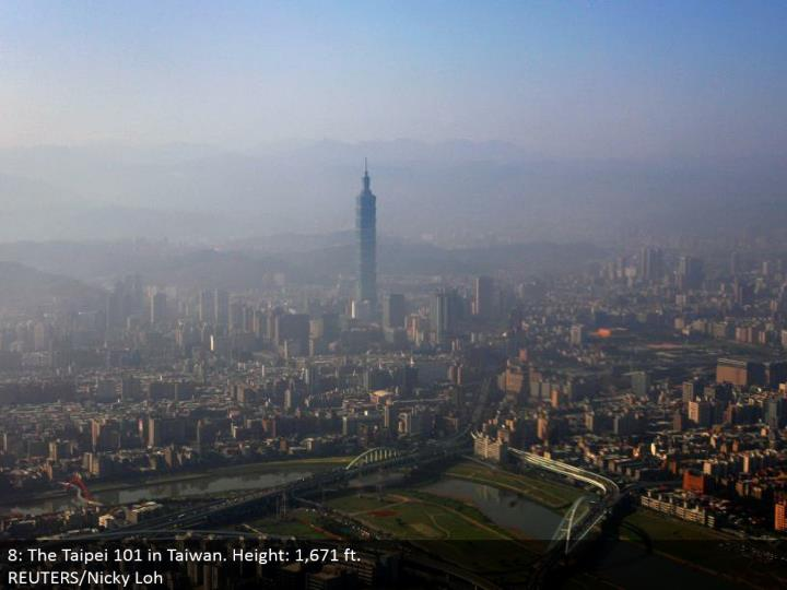 8: The Taipei 101 in Taiwan. Stature: 1,671 ft. REUTERS/Nicky Loh