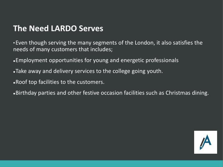 The Need LARDO Serves