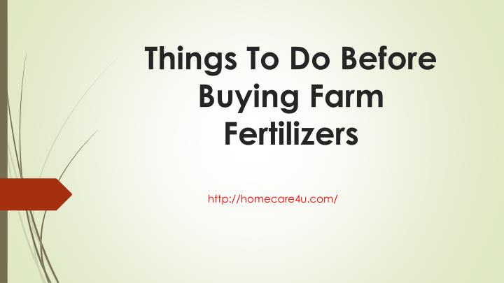 Things To Do Before Buying Farm Fertilizers