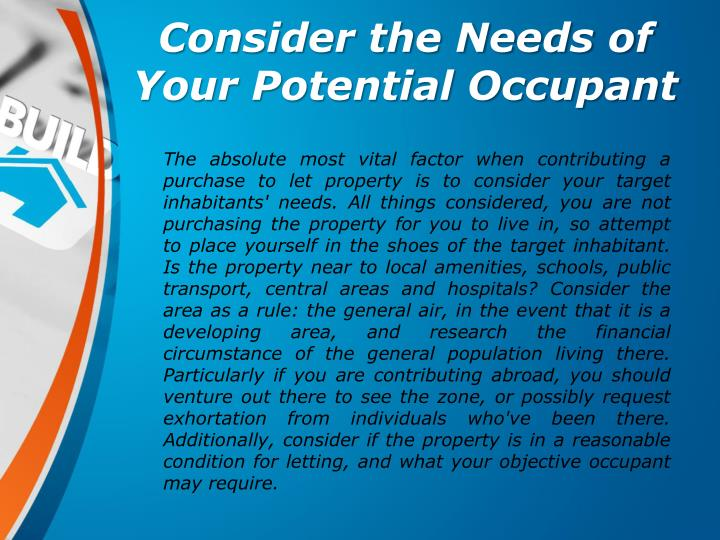 Consider the Needs of Your Potential Occupant