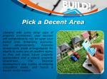 pick a decent area